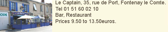 Le Cap'tain, 35 rue de la Port. Fontenay le Comte. Tel 02 51 60 02 10. Bar Restaurant. Prices from 9.50 to 13 euros
